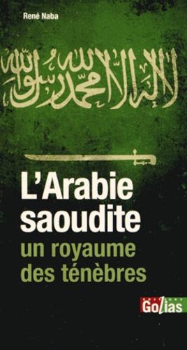 René Naba - L'Arabie saoudite, un royaume des ténèbres - L'Islam, otage du wahhabisme.