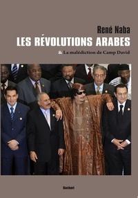 René Naba - Les révolutions arabes - Et la malédiction de Camp David.