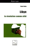 René Naba - Libye : la révolution comme alibi.
