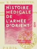 René-Nicolas Desgenettes - Histoire médicale de l'armée d'Orient.