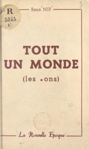 René Nif - Tout un monde - Les cons. Essai critique.