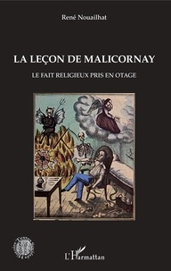 René Nouailhat - La leçon de Malicornay - Le fait religieux pris en otage.