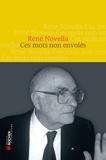 René Novella - Ces mots non envolés.