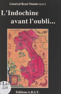 René Omnès - L'Indochine avant l'oubli : vécu.