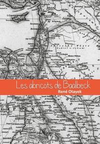 René Otayek - Les abricots de Baalbeck.