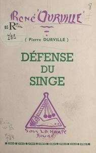 René Ourville et Pierre Durville - Défense du singe.