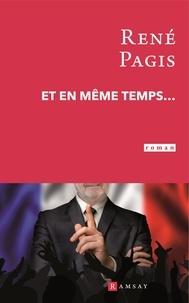 René Pagis - Et en même temps....