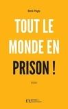 René Pagis - Tout le monde en prison ! - Ils n'ont rien d'autre à proposer !.