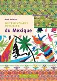 René Palacios - Dictionnaire insolite du Mexique.
