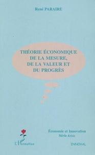 René Paraire - Théorie économique de la mesure, de la valeur et du progrès.