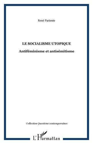 René Pariente - Le socialisme utopique - Antiféminisme et antisémitisme.
