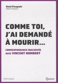 René Pasquale et Eliane Fraysse - Comme toi, j'ai demandé à mourir.