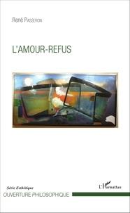 René Passeron - L'amour-refus.