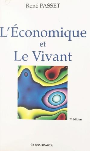L'ECONOMIQUE ET LE VIVANT. 2ème édition