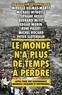 René Passet et Stéphane Hessel - Le monde n'a plus de temps à perdre - Appel pour une gouvernance mondiale solidaire et responsable.