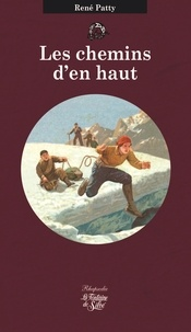 René Patty - Les chemins d'en haut.