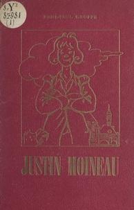 René-Paul Groffe et Guy Marcireau - Justin Moineau - Histoire d'un gamin de Paris au temps de la Fronde.