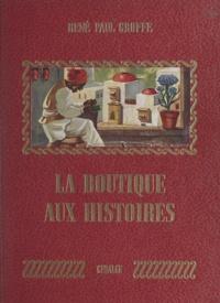 René-Paul Groffe et  Leone - La boutique aux histoires.