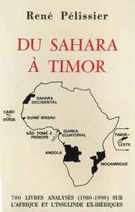 René Pélissier - Du Sahara à Timor - 700 livres analysés (1980-1990) sur l'Afrique et l'Insulinde ex-ibériques.