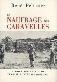Le naufrage des caravelles - Etudes sur la fin de lEmpire portugais (1961-1975).pdf