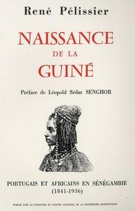 René Pélissier - Naissance de la Guinée - Portugais et Africains en Sénégambie (1841-1936).