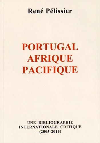 René Pélissier - Portugal, Afrique, Pacifique - Une bibliographie internationale critique (2005-2015).