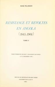 René Pélissier - Résistances et révoltes en Angola, 1845-1961 (2) - Thèse présentée devant l'université de Paris I.