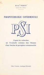René Perot et M. Martiny - PSI, fonction naturelle inconnue de l'homme - Exposé de recherches sur l'éventuelle existence chez l'homme d'une fonction de perception extrasensorielle.
