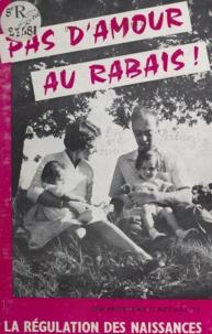 René Perticoz et Édouard Sacchi - Pas d'amour au rabais ! - Un problème d'actualité, la régulation des naissances.
