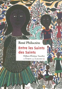 René Philoctète - Entre les saints des saints.