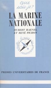 René Pichon et Hubert Haenel - La Marine nationale.