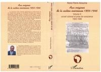 René-Pierre Anouma - Aux origines de la nation ivoirienne, 1893-1946, tome 2 : Corset colonial et prise de conscience. - ...