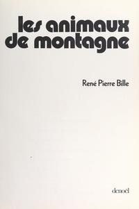 René-Pierre Bille et Thérèse Bille - Les animaux de montagne.