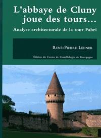René-Pierre Lehner - L'abbaye de Cluny joue des tours... - Analyse architecturale de la tour Fabri.
