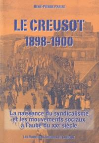 René-Pierre Parize - Le Creusot 1898-1900 - La naissance du syndicalisme et les mouvements sociaux à l'aube du XXe siècle.