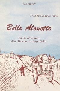 René Pihéry - C'était dans les années vingt... Belle alouette - Vie et aventures d'un garçon du Pays Gallo.