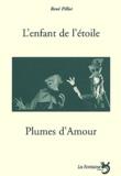 René Pillot - L'enfant de l'étoile, d'après Oscar Wilde, Plumes d'amour.