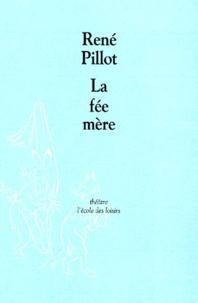 René Pillot - La fée mère.