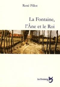 René Pillot - La Fontaine, l'Ane et le Roi.