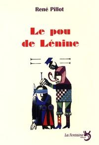 René Pillot - Le pou de Lénine.