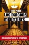 René Pillot - Polars en Nord  : Les balcons meurtriers - Huis clos infernal sur la Côte d'Opale.