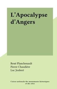 René Planchenault et Pierre Chaudière - L'Apocalypse d'Angers.
