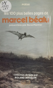 René Plantier et Roland Busselen - Les 100 plus belles pages de Marcel Béalu.