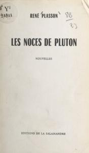 René Plasson - Les noces de Pluton.