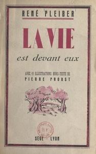 René Pleiber et Pierre Probst - La vie est devant eux.