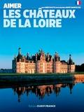 René Polette - Aimer les châteaux de la Loire.