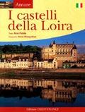 René Polette - I castelli della Loira.