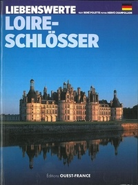 René Polette et Hervé Champollion - Liebenswerte Loire-Schlösser.
