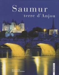 René Polette et Christophe Petiteau - Saumur, terre d'Anjou.