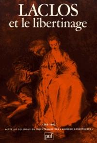 """René Pomeau - Laclos et le libertinage - Actes du colloque du bicentenaire des """"Liaisons dangereuses"""" (1782-1982)."""